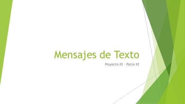Mensajes de Texto Proyecto #2 – Parte #2