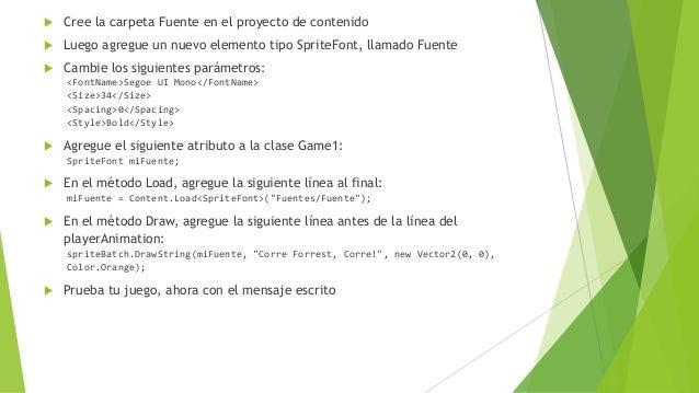  Cree la carpeta Fuente en el proyecto de contenido  Luego agregue un nuevo elemento tipo SpriteFont, llamado Fuente  C...