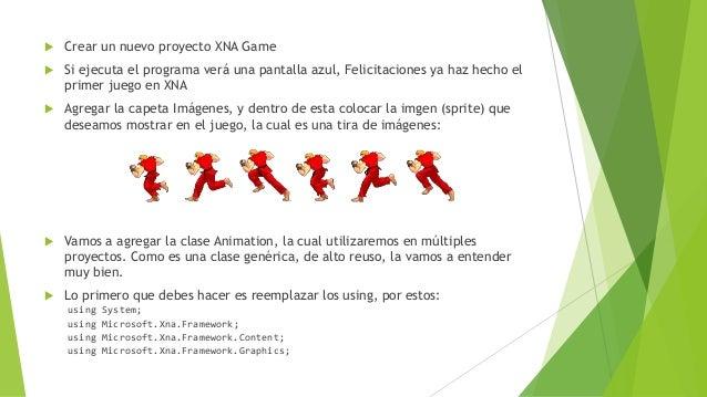  Crear un nuevo proyecto XNA Game  Si ejecuta el programa verá una pantalla azul, Felicitaciones ya haz hecho el primer ...