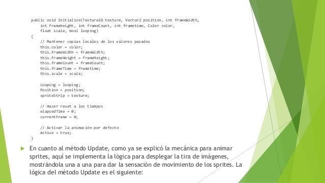 public void Initialize(Texture2D texture, Vector2 position, int frameWidth, int frameHeight, int frameCount, int frametime...