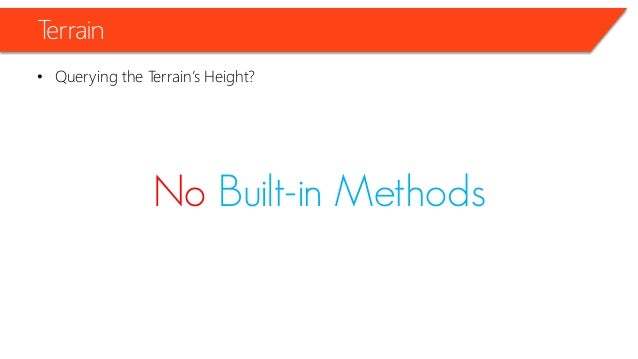 Terrain • Querying the Terrain's Height // Get the position relative to the terrain grid Vector2 positionInGrid = new Vect...