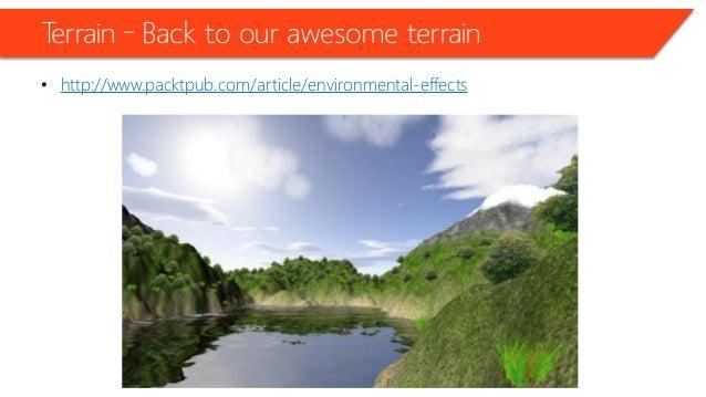 Advanced Terrain –Detailing / packtpub • Snow Texture!
