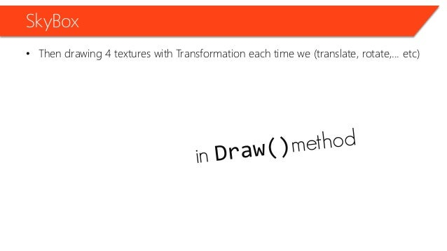 SkyBox • Then drawing 4 textures with Transformation each time we (translate, rotate,... etc)