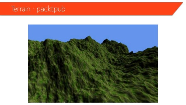 """Terrain – Many ways to create a terrain • From – From File """"image"""" – From File """"raw"""" • With  Without – With Shaders – With..."""