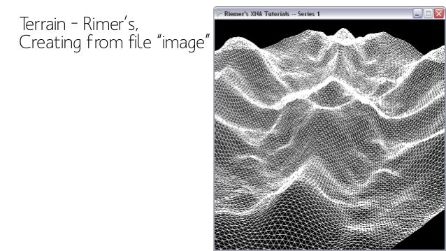 """http://www.riemers.net/eng/Tutorials/XNA/Csharp/Series1/Terrain_from_file.php Terrain – Rimer's, Creating from file """"image"""""""