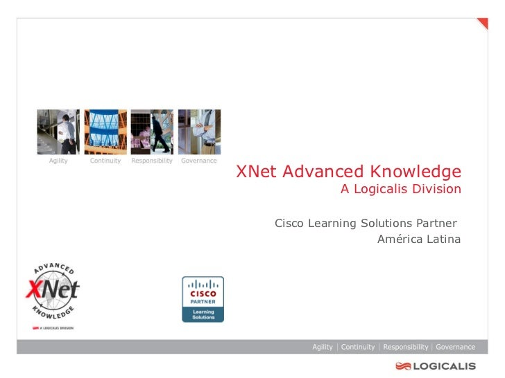 XNet Advanced Knowledge              A Logicalis Division   Cisco Learning Solutions Partner                     América L...