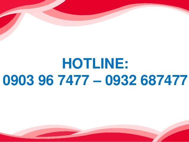 HOTLINE: 0903 96 7477 – 0932 687477