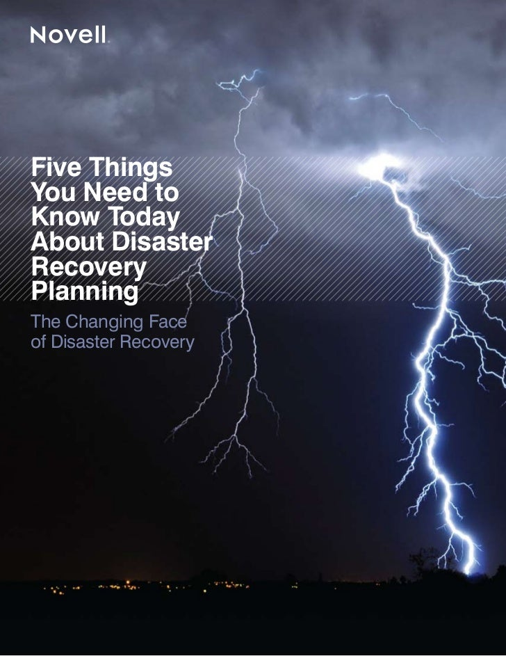 Five ThingsYou Need toKnow TodayAbout DisasterRecoveryPlanningThe Changing Faceof Disaster Recovery