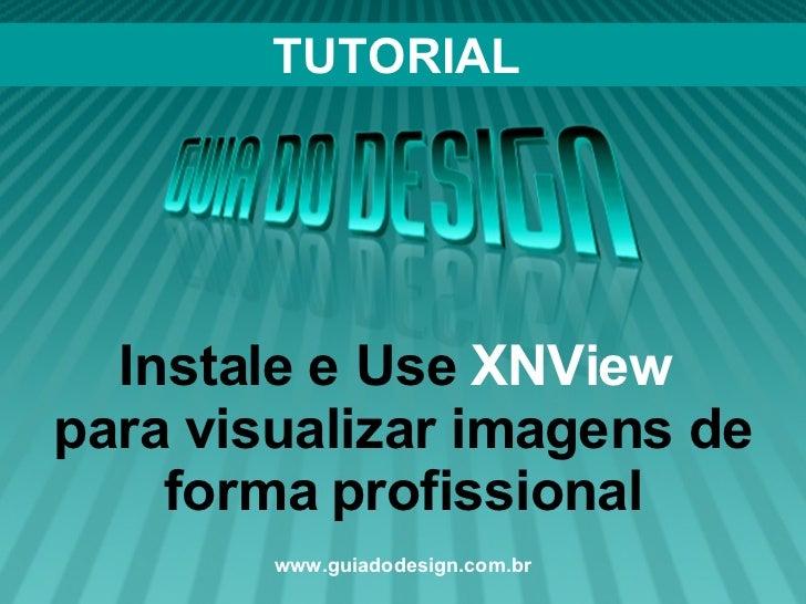 TUTORIAL Instale e Use  XNView  para visualizar imagens de forma profissional www.guiadodesign.com.br