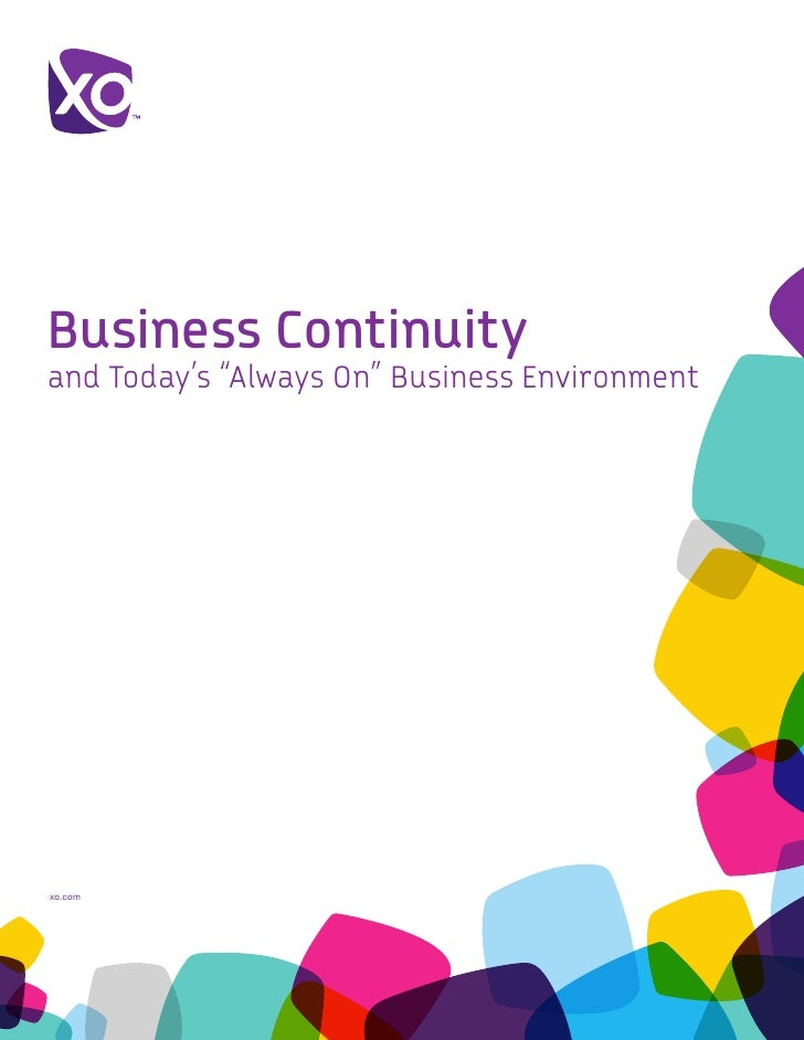 "Business Continuityand Today's ""Always On"" Business Environmentxo.com"