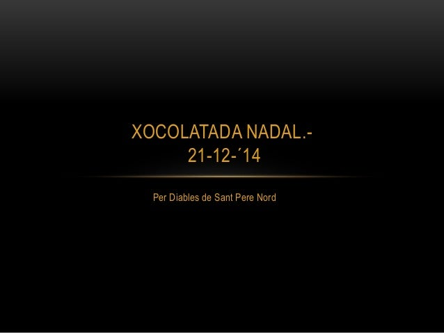 Per Diables de Sant Pere Nord XOCOLATADA NADAL.- 21-12-´14