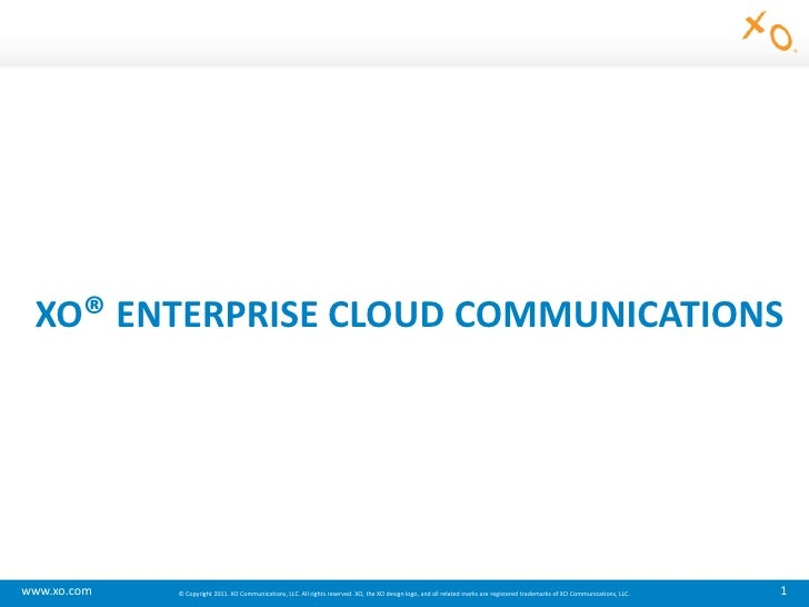 XO® ENTERPRISE CLOUD COMMUNICATIONS <br />
