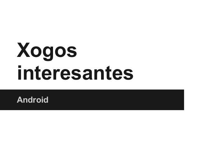 Xogos interesantes Android