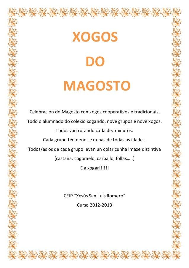 XOGOS DO MAGOSTO Celebración do Magosto con xogos cooperativos e tradicionais. Todo o alumnado do colexio xogando, nove gr...