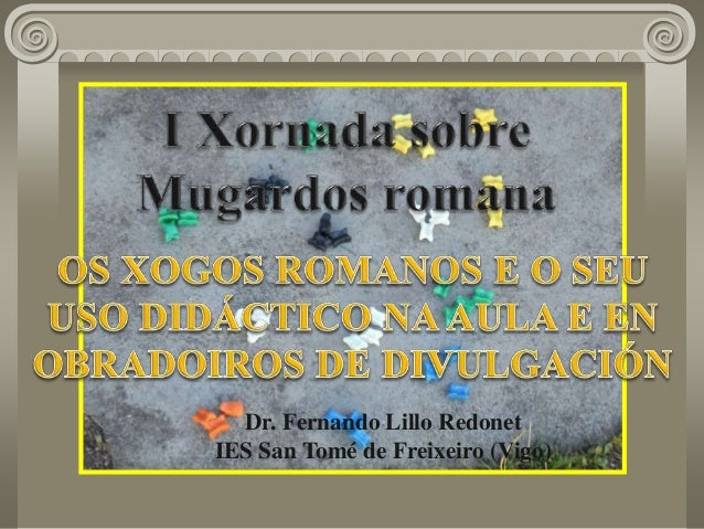 Dr. Fernando Lillo Redonet IES San Tomé de Freixeiro (Vigo)