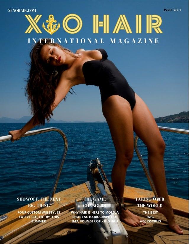 ISSUE NO. 1XENOHAIR.COM I N T E R N A T I O N A L M A G A Z I N E PHOTOGRAPHED BY IAN CASTANEDA FOUR CUSTOM WIG STYLES YOU...