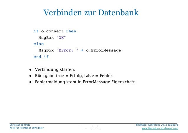 "Verbinden zur Datenbank if o.connect then! MsgBox ""OK""! else! MsgBox ""Error: "" + o.ErrorMessage! end if  • Verbindung star..."
