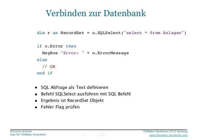 "Verbinden zur Datenbank dim r as RecordSet = o.SQLSelect(""select * from Anlagen"")! ! if o.Error then ! MsgBox ""Error: "" + ..."