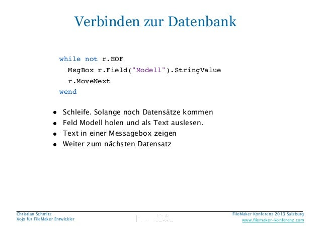"Verbinden zur Datenbank while not r.EOF! MsgBox r.Field(""Modell"").StringValue! r.MoveNext! wend  • • • •  Schleife. Solang..."