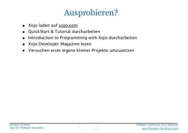 Ausprobieren? • • • • •  Xojo laden auf xojo.com QuickStart & Tutorial durcharbeiten Introduction to Programming with Xojo...
