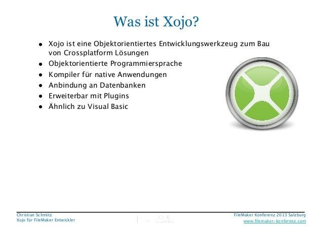 Was ist Xojo? • Xojo ist eine Objektorientiertes Entwicklungswerkzeug zum Bau • • • • •  von Crossplatform Lösungen Objekt...