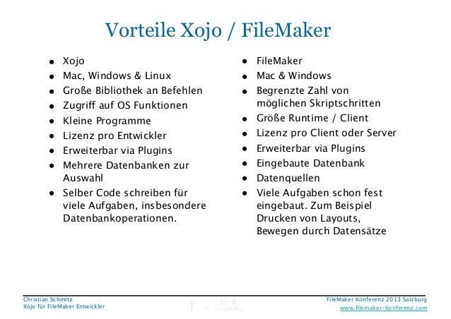 Vorteile Xojo / FileMaker • • • • • • • • •  Xojo Mac, Windows & Linux Große Bibliothek an Befehlen Zugriff auf OS Funktio...