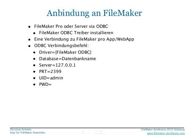 Anbindung an FileMaker • FileMaker Pro oder Server via ODBC • FileMaker ODBC Treiber installieren • Eine Verbindung zu Fil...