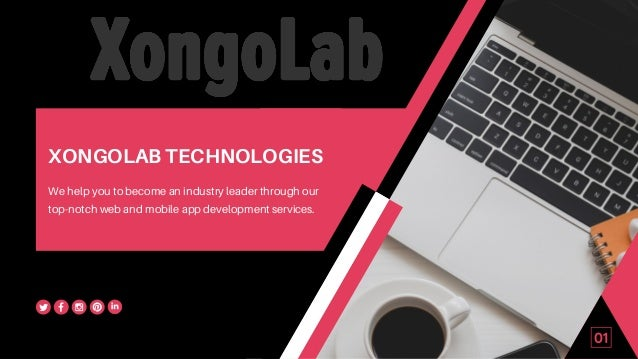 XONGOLAB TECHNOLOGIES We help you to become an industry leader through our top-notch web and mobile app development servic...