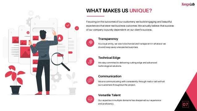 WHAT MAKES US UNIQUE? Focusing on the outcomes of our customers, we build engaging and beautiful experiences that steer re...