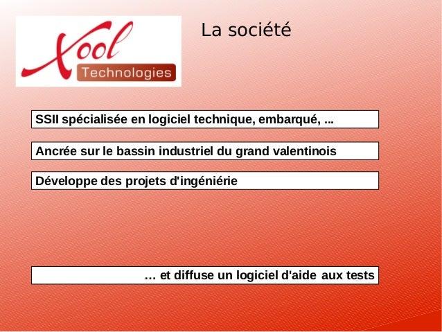 La sociétéSSII spécialisée en logiciel technique, embarqué, ...Ancrée sur le bassin industriel du grand valentinoisDévelop...