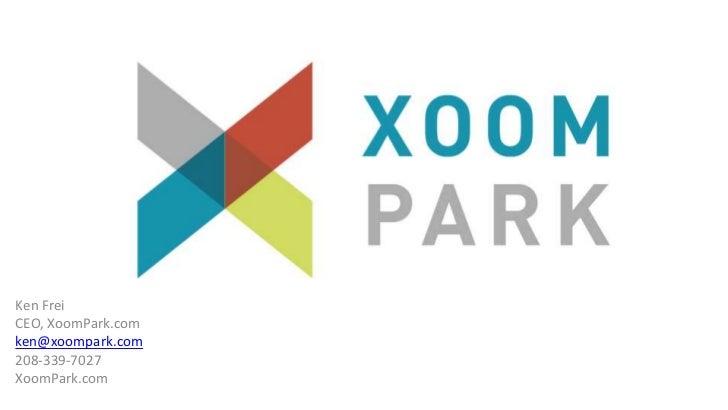 Ken FreiCEO, XoomPark.comken@xoompark.com208-339-7027XoomPark.com