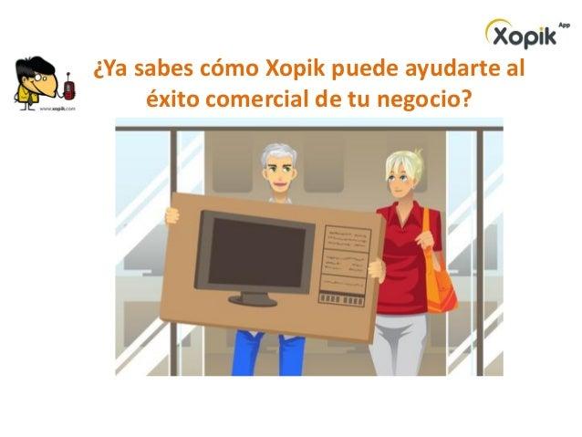 ¿Ya sabes cómo Xopik puede ayudarte aléxito comercial de tu negocio?