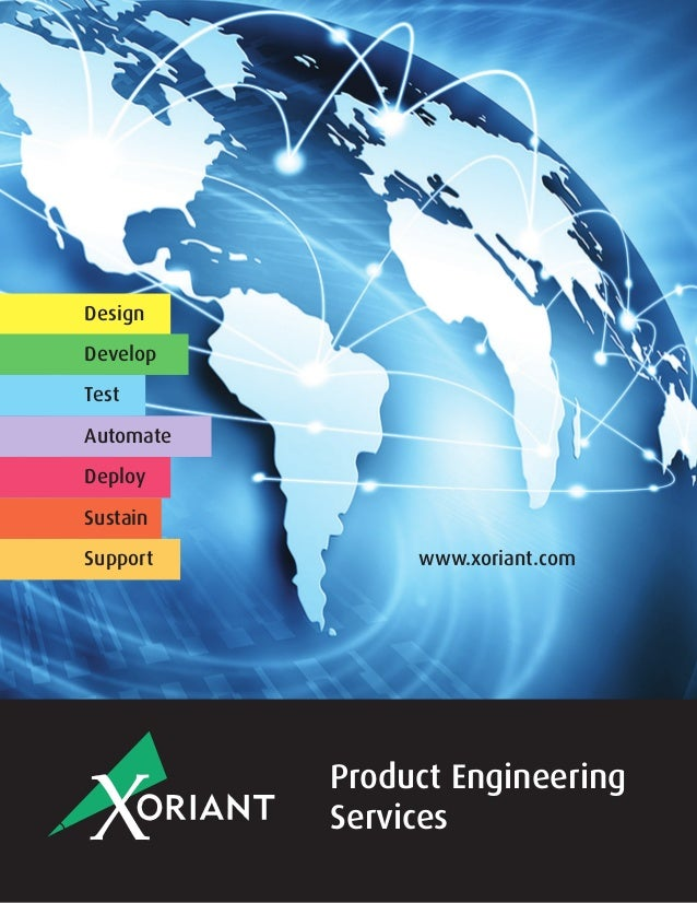 Design Develop Test Deploy Sustain Support Automate Product Engineering Services www.xoriant.com