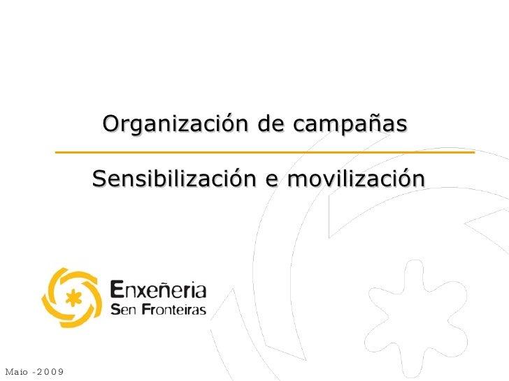 Organización de campañas  Sensibilización e movilización