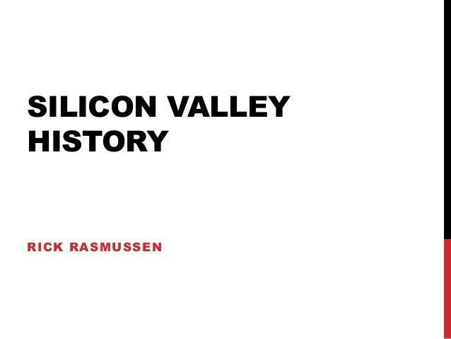 SILICON VALLEY  HISTORY  RICK RASMUSSEN