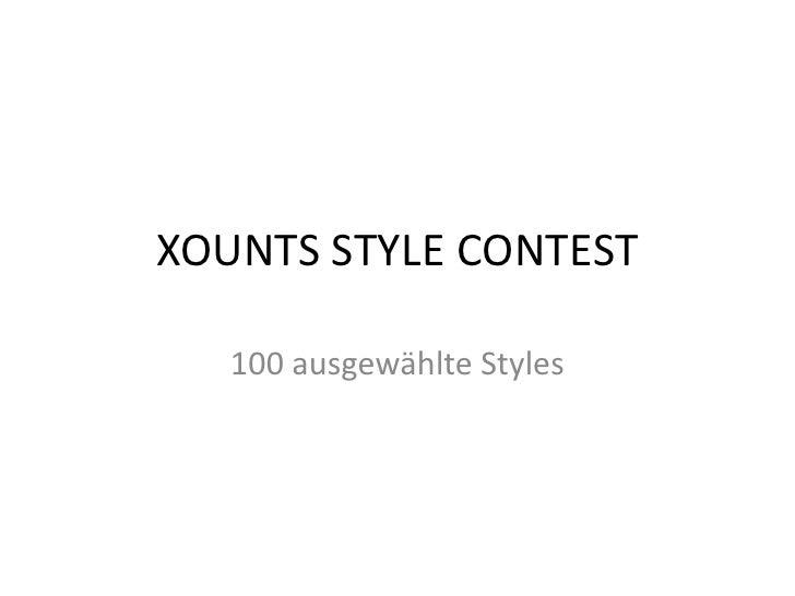 XOUNTS STYLE CONTEST<br />100 ausgewählte Styles<br />