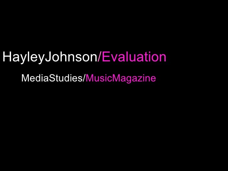 HayleyJohnson / Evaluation MediaStudies/ MusicMagazine http://hayleyjohnsonmedia.blogspot.com/