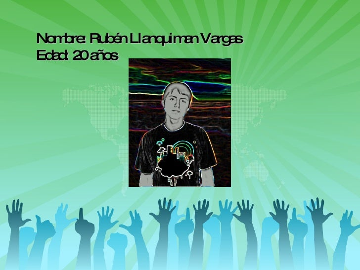 Nombre: Rubén Llanquiman Vargas Edad: 20 años