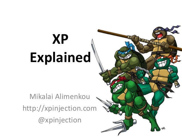 XP  Explained  Mikalai Alimenkouhttp://xpinjection.com     @xpinjection