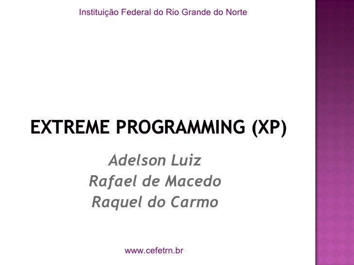 Instituição Federal do Rio Grande do Norte         Adelson Luiz   Rafael de Macedo   Raquel do Carmo             www.cefet...