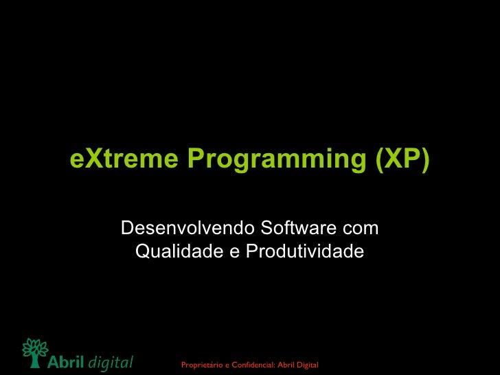 eXtreme Programming (XP) Desenvolvendo Software com Qualidade e Produtividade