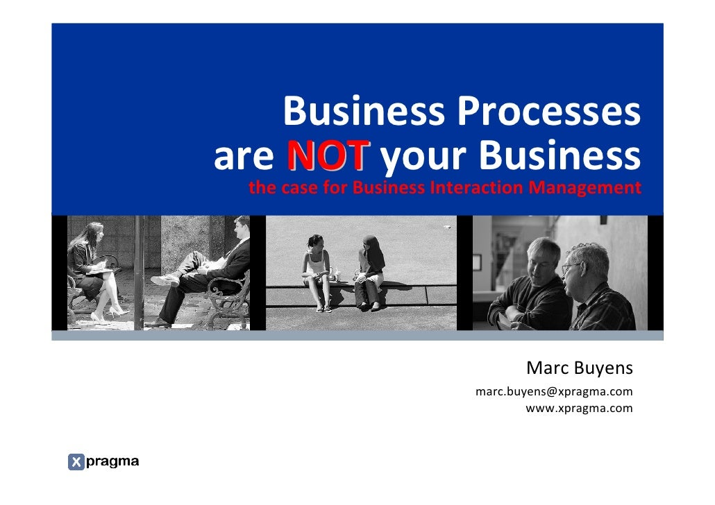 Business Processes                                      are NOT your Business                                             ...