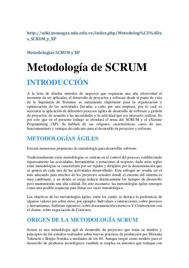http://wiki.monagas.udo.edu.ve/index.php/Metodolog%C3%ADa s_SCRUM_y_XP Metodologías SCRUM y XP Metodología de SCRUM INTROD...