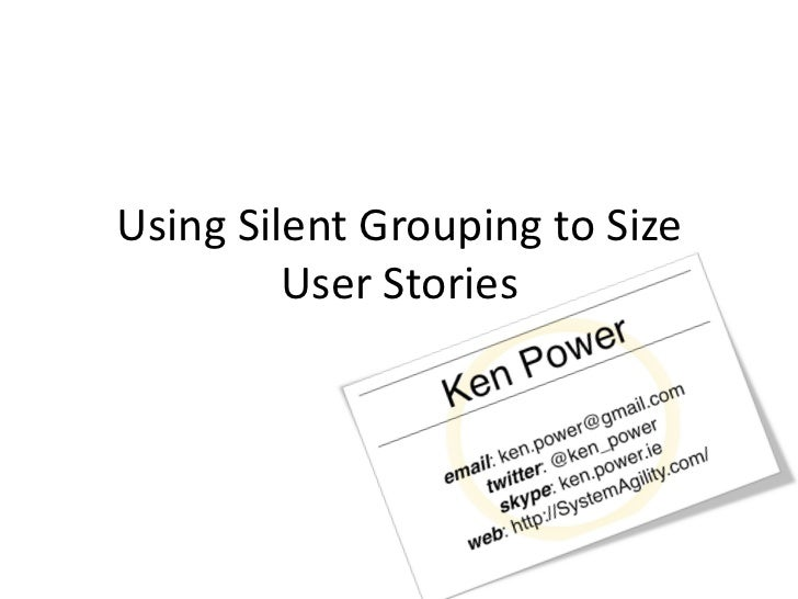 Using	  Silent	  Grouping	  to	  Size	              User	  Stories