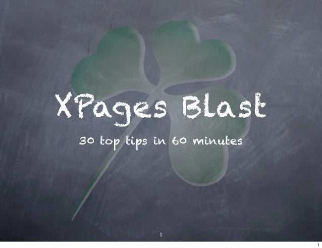XPages Blast 30 top tips in 60 minutes             1                             1