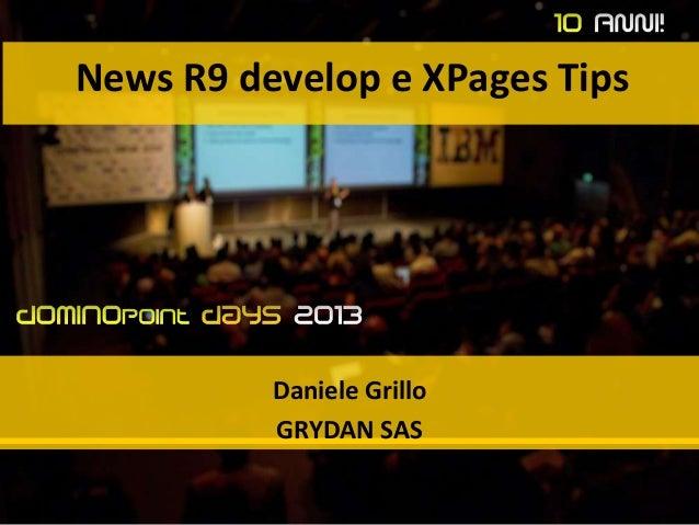 News R9 develop e XPages Tips Daniele Grillo GRYDAN SAS