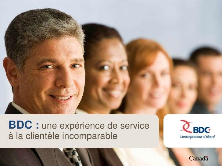 BDC : une expérience de service à la clientèle incomparable