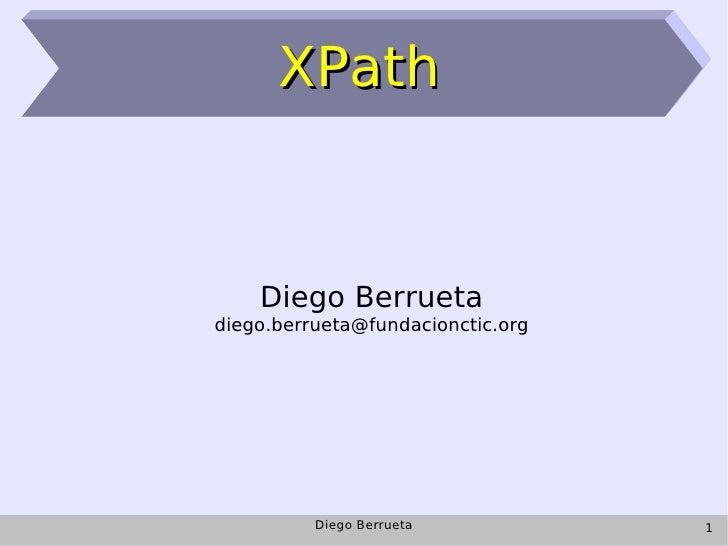 XPath        Diego Berrueta diego.berrueta@fundacionctic.org               Diego Berrueta           1