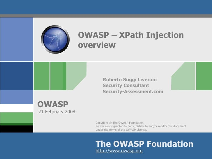 OWASP – XPath Injection overview Roberto Suggi Liverani Security Consultant Security-Assessment.com 21 February 2008
