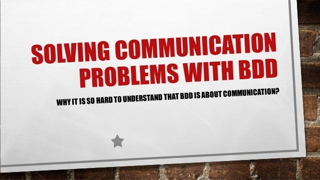 Using Bdd To Solve Communication Problems